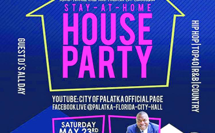 The city of Palatka will be hosting a Stay-At-Home House Party on Saturday, where residents can listen to music of all genres while practicing social distancing.